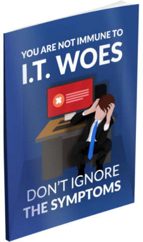 You Are Not Immune to IT Woes, Do Not Ignore the Symptoms