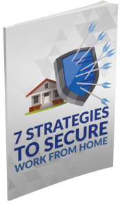 7 Strategies to Secure Work form Home